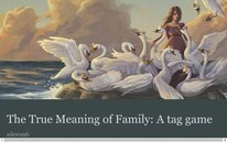 The True Meaning of Family: A tag game