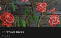 Thorns or Roses