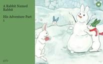 A Rabbit Named Rabbit  His Adventure Part 1