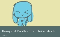 Benny and Doodles' Horrible Cookbook