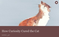 How Curiosity Cured the Cat