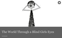 The World Through a Blind Girls Eyes