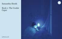 Samantha Sleuth  Book 1: The Cookie Caper