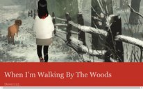 When I'm Walking By The Woods