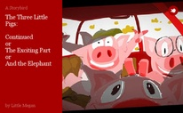 The Three Little Pigs:  Continued or The Exciting Part or And the Elephant