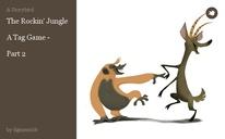 The Rockin' Jungle  A Tag Game -   Part 2