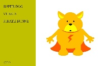 SUPER DOG  VERSUS  PIRATE BUNNY