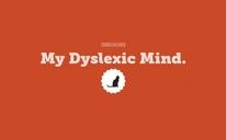 My Dyslexic Mind.