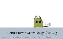 Return to the Great Foggy Blue Bog