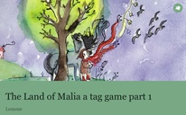 The Land of Malia a tag game part 1
