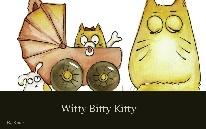 Witty Bitty Kitty