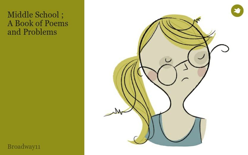 Middle School ; A Book of Poems and Problems by Broadway11 - Storybird