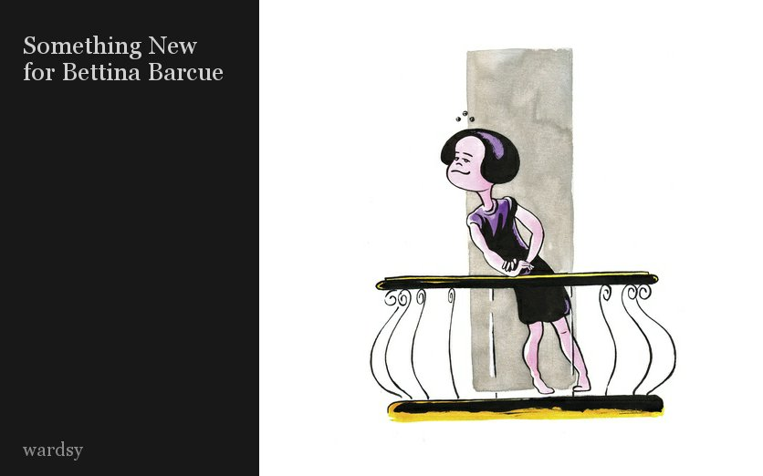 Something New for Bettina Barcue