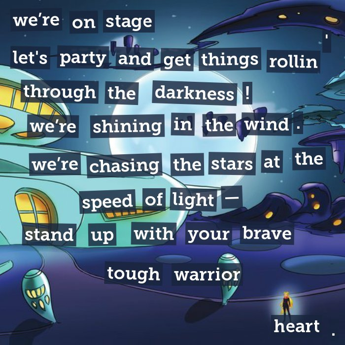 We're on stage - let's party and get things rollin' through the darkness! we're shining in the wind. we're chasing the stars at the speed of light - stand up with your brave tough warrior.