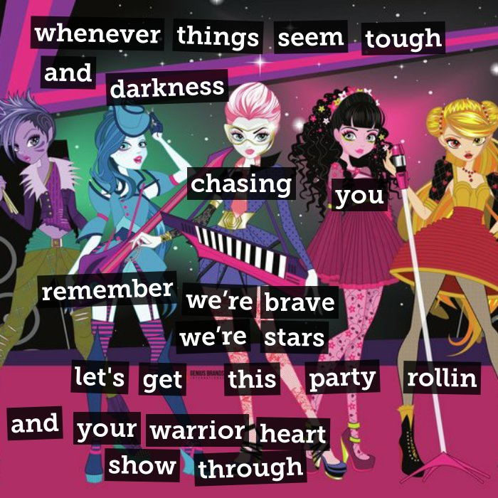Whenever things seem tough and darkness chasing you - remember we're brave, we're stars - let's this party rollin' and your warrior heart show through