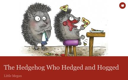 The Hedgehog Who Hedged and Hogged