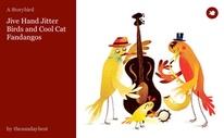 Jive Hand Jitter Birds and Cool Cat Fandangos