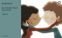 ROMANCE  An Acrostic Poem Tag Game  Part 2