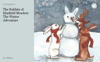 The Rabbits of Mayfield Meadow: The Winter Adventure