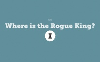 Where is the Rogue King?