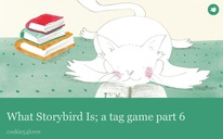 What Storybird Is; a tag game part 6