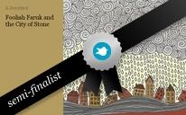 Foolish Faruk and the City of Stone
