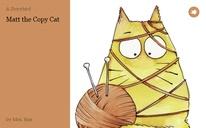Matt the Copy Cat