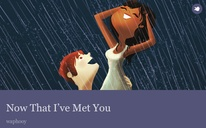 Now That I've Met You